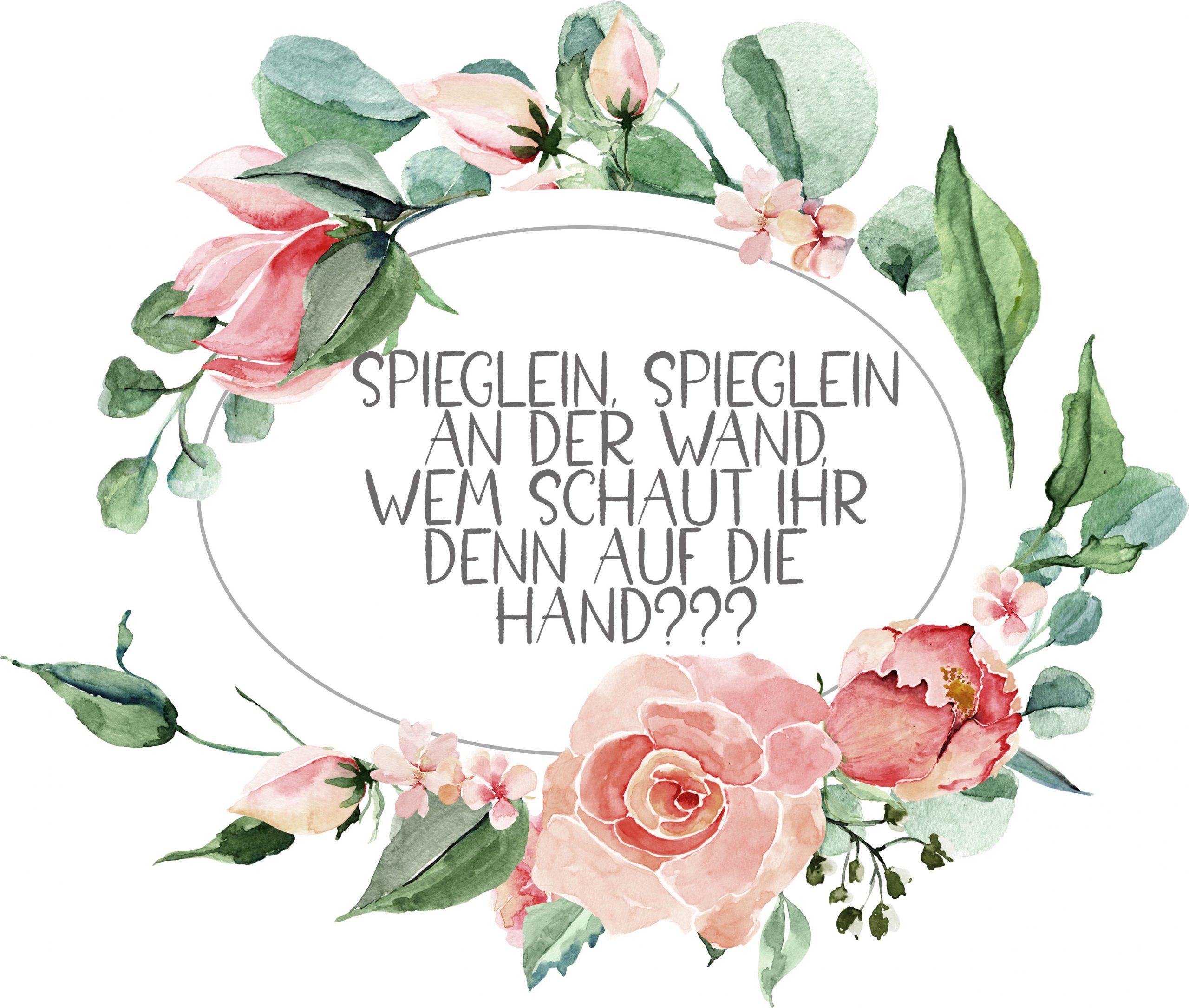 Spieglein, Spieglein an der Wand – wem schaut ihr denn auf die Hand???